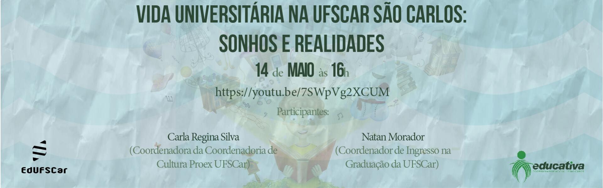 VIDA UNIVERSITÁRIA NA UFSCAR SÃO CARLOS: SONHOS E REALDIADES