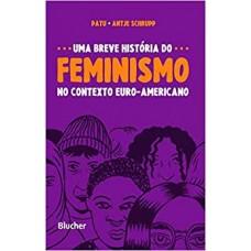 Breve História do Feminismo no contexto Euro-Americano, Uma
