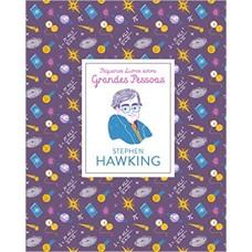 Stephen Hawking - Pequenos livros sobre grandes pessoas