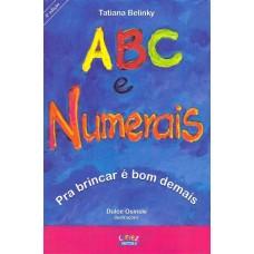 Abc e numerais: Pra brincar e com demais
