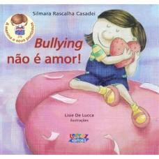 Bullying não é amor