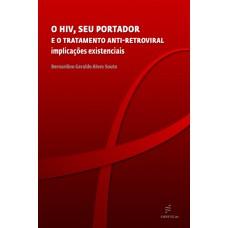 HIV, seu portador e o tratamento anti-retroviral: implicações existenciais, O