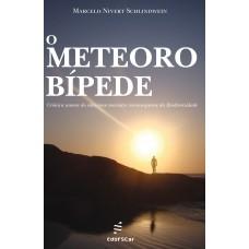 Meteoro Bípede, O - Crônica sonora do silencioso massacre inconsequente da Biodiversidade