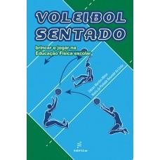 Voleibol sentado: brincar e jogar na Educação Física escolar