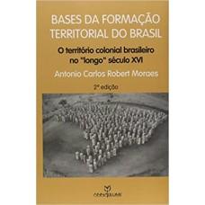 """Base da Formação Territorial do Brasil: O Território Colonial Brasileiro no """"Longo"""" Século XVI"""