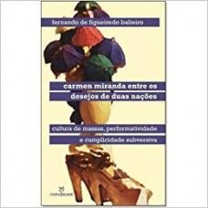 Carmen Miranda entre os desejos de duas nações