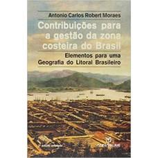 Contribuições para a gestão da zona costeira do Brasil: elementos para uma geografia do litoral brasileiro