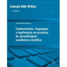 Conhecimento, Linguagem e Legitimação no processo de aprendizagem acadêmico-científica