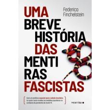 Breve história das mentiras fascistas, Uma