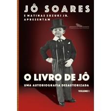 Livro de Jô, O - Volume 1: Uma autobiografia desautorizada