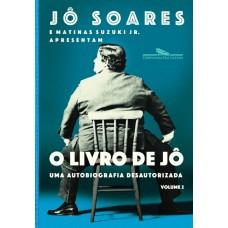 Livro de Jô, O - Volume 2: Uma autobiografia desautorizada