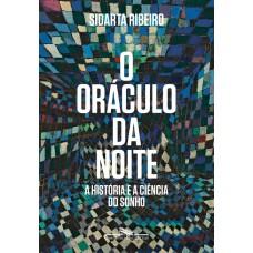 Oráculo da noite, O: A história e a ciência do sonho