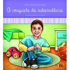 Conquista da independência, A: A criança de 6 a 12 anos