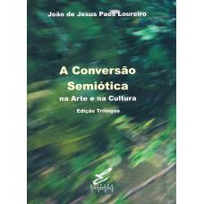 Conversão semiótica na arte e na cultura, A: edição trilíngue