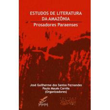 Estudos de Literatura da Amazônia: prosadores paraenses