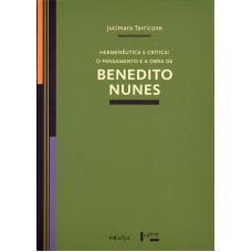 Hermenêutica e Crítica: O Pensamento e a Obra de Benedito Nunes