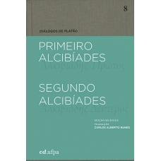 Diálogos de Platão: Primeiro Alcibíades - Segundo Alcibíades
