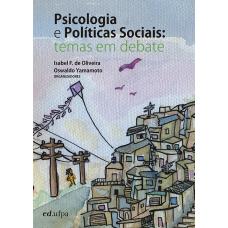 Psicologia e Políticas Sociais: temas em debate