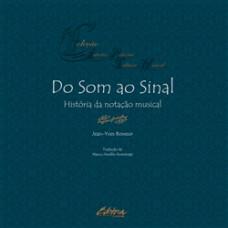Do som ao Sinal: História da Notação Musical