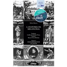 Anatomia da melancolia, A: Demócrito Júnior ao leitor (Volume 1)