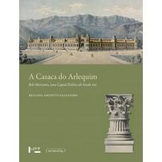 Casaca do Arlequim, A: Belo Horizonte, uma Capital Eclética do Século XIX