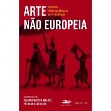 Arte não Europeia: conexões historiográficas a partir do Brasil