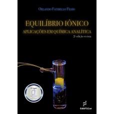 Equilíbrio iônico: aplicações em Química Analítica – 2ª edição