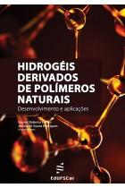 Hidrogéis derivados de polímeros naturais: desenvolvimento e aplicações