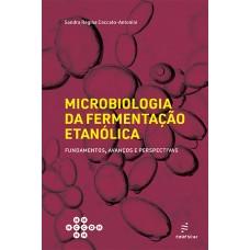 Microbiologia da fermentação etanólica: fundamentos, avanços e perspectivas