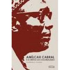 Amílcar Cabra e a critica ao colonialismo