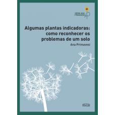 Algumas plantas indicadoras: Como reconhecer os problemas de um solo