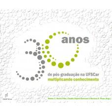 30 anos de pós-graduação na UFSCar: multiplicando conhecimento