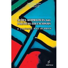 Ações afirmativas nas políticas educacionais: o contexto pós-Durban
