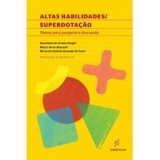 Altas habilidades/superdotação: temas para pesquisa e discussão