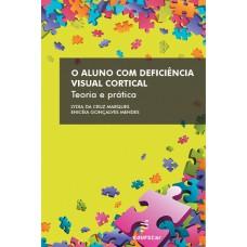 Aluno com deficiência visual cortical: teoria e prática, O