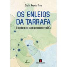 Enleios da tarrafa: etnografia de uma relação transnacional entre ONGs, Os