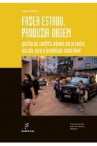 Fazer estado, produzir ordem: gestão do conflito urbano em projetos sociais para a juventude vulnerável
