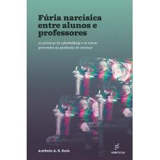 Fúria narcísica entre alunos e professores: as práticas de cyberbullying e os tabus presentes na profissão de ensinar