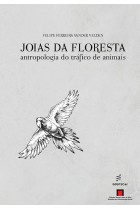 Joias da floresta: antropologia do tráfico de animais