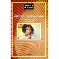 Malunga Thereza Santos: a história de vida de uma guerreira