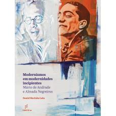 Modernismos em modernidades incipientes: Mário de Andrade e Almada Negreiros