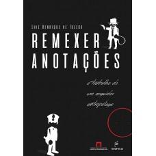 Remexer anotações: o trabalho de um arguidor antropólogo