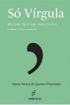 Só vírgula: método fácil em vinte lições - 4ª edição
