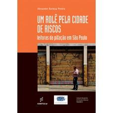 Rolê pela cidade de riscos: leituras da piXação em São Paulo, Um