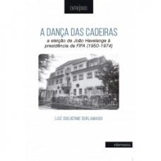 Dança das cadeiras, A: a eleição de João Havelange à presidência da Fifa (1950-1974)
