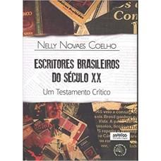 Escritores brasileiros do século XX: um testamento crítico
