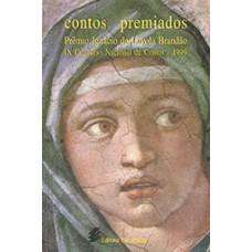 Contos premiados: IX Concurso Nacional de Contos Prêmio Ignácio de Loyola Brandão