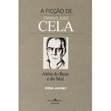 Ficção de Camilo José Cela: além do bem e do mal, A