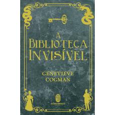 Biblioteca Invisível, A (A Biblioteca Invisível - Volume 1)