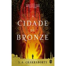 Cidade de Bronze, A (Trilogia De Daevabad - Volume 1)